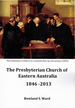 The Presbyterian Church of Eastern Australia 1846-2013
